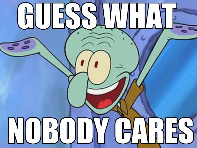 squidward-memes-nobody-cares