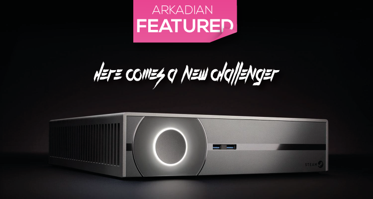 Here comes a new challenger… Valve y su Steam Machine
