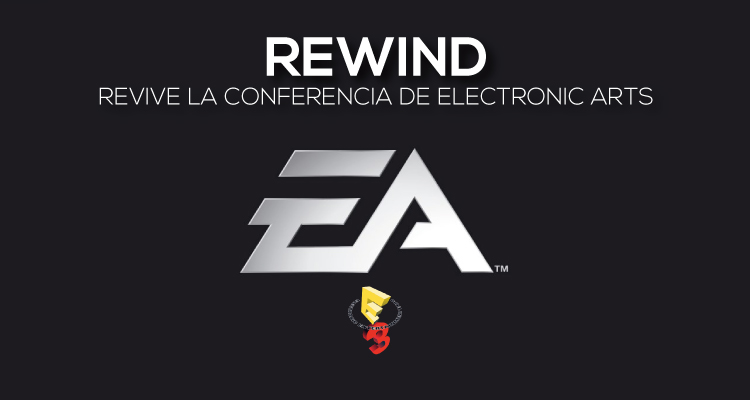 REWIND | Revive la Conferencia de Electronic Arts E3 2014