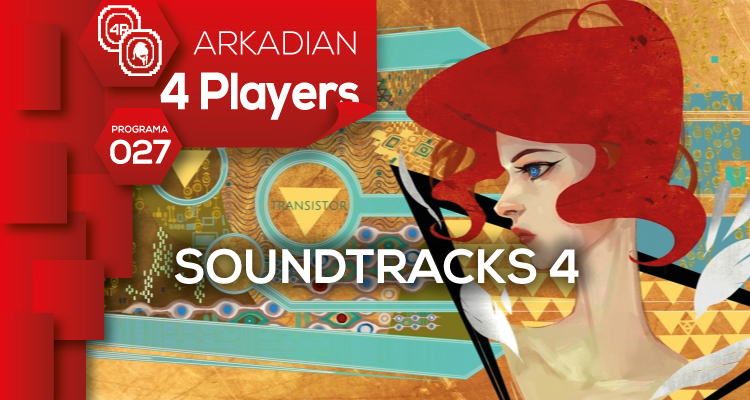 "ARKADIAN 4 Players | Programa 027 ""Soundtracks 4"""