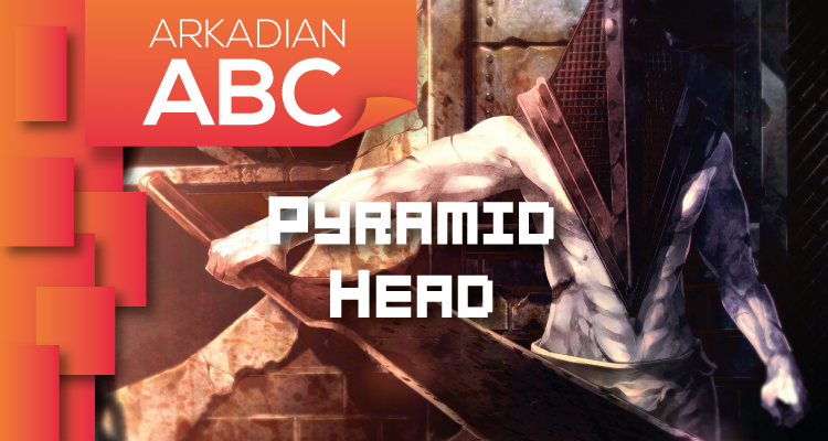 "Arkadian ABC | ""P"" de Pyramid Head"