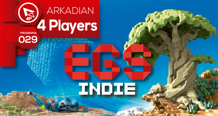 "Arkadian 4 Players | Programa 029 ""EGS Indie"""