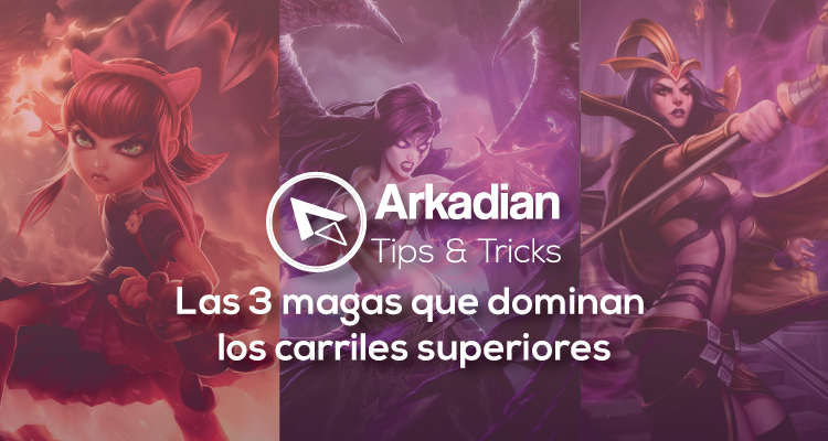 Tips & Tricks | Las 3 magas que dominan los carriles superiores