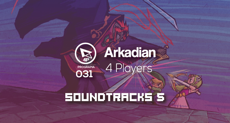 "Arkadian 4 Players | Programa 031 ""Soundtracks 5"""
