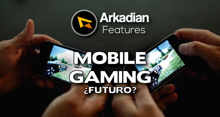 Features | Mobile Gaming ¿El futuro de la industria?