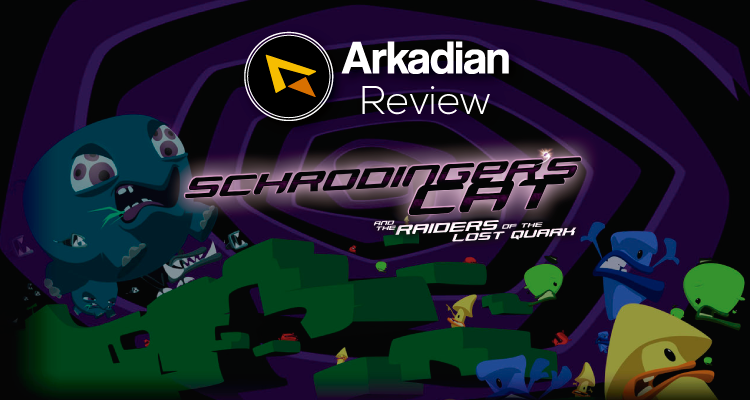 Review | Schrodinger's Cat and The Raiders of the Lost Quark