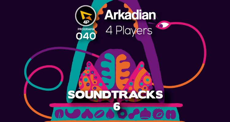 "Arkadian 4 Players | Programa 040 ""Soundtracks 6"""