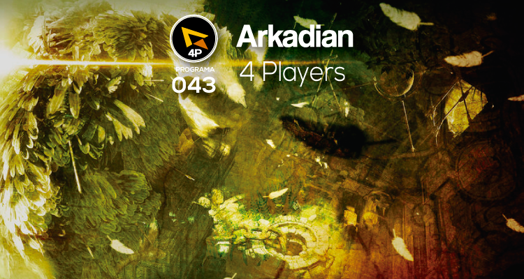 Arkadian 4 Players | Programa 043