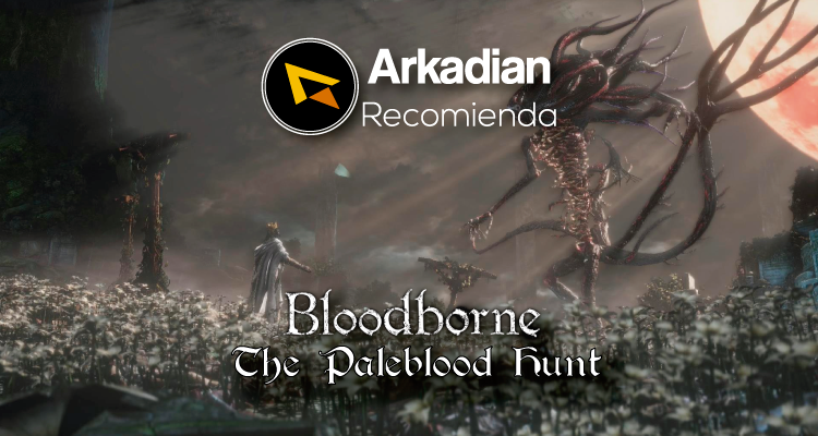 Arkadian Recomienda | The Paleblood Hunt