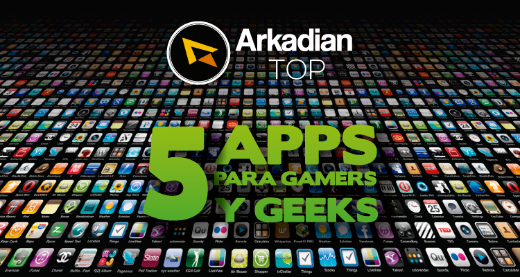 Top 5 Apps para gamers/geeks