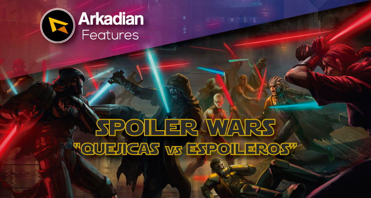 Features | Spoiler Wars (Quejicas vs Espoileros)