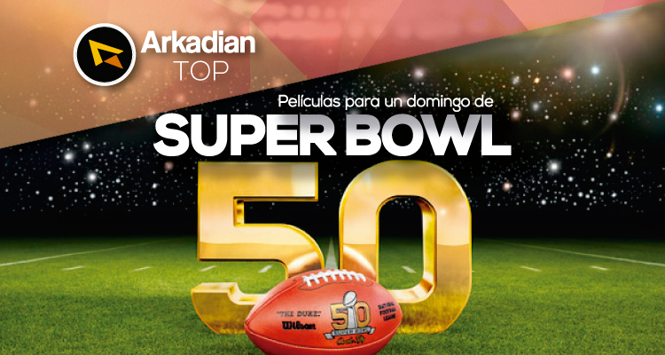 Arkadian TOP | Películas para un domingo de Super Bowl