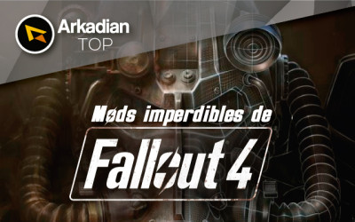 Arkadian TOP | Mods imperdibles de Fallout 4