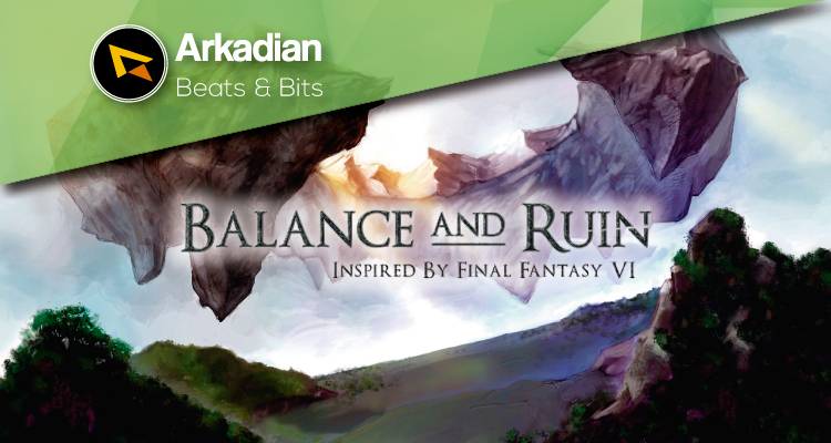 Beats & Bits | Final Fantasy VI: Balance and Ruin