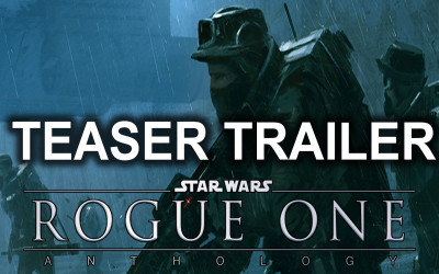 Rogue One: A Star Wars Story – Trailer oficial.