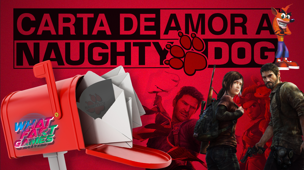 What Fart Games | Carta de Amor a Naughty Dog