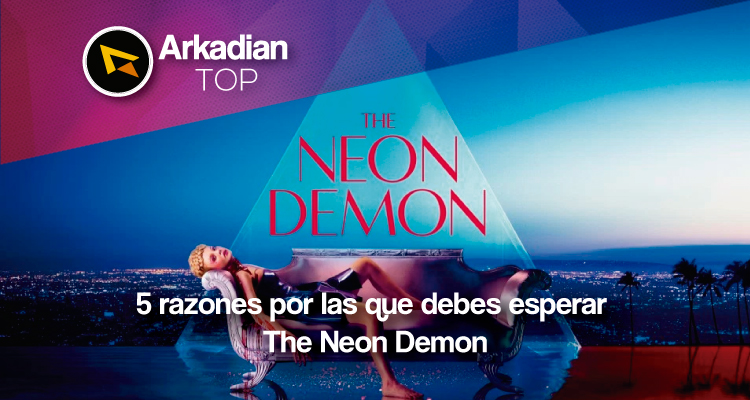 Top | Cinco razones por las que debes esperar The Neon Demon